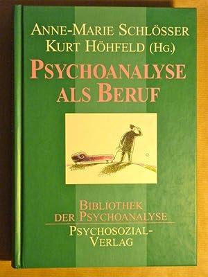 Psychoanalyse als Beruf (Bibliothek der Psychoanalyse): Schlösser, Anne-Marie; Kurt