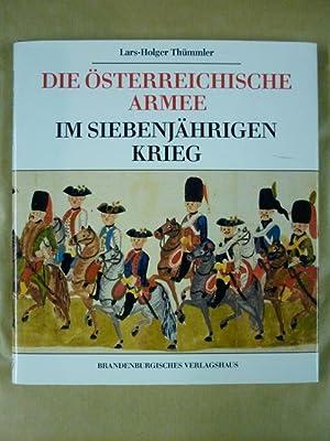 Die Österreichische Armee im Siebenjährigen Krieg. Die Bautzener Bilderhandschrift aus ...