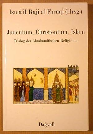 Judentum, Christentum, Islam. Trialog der Abrahamitischen Religionen: Isma_il Raji al