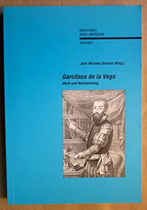 Garcilaso de la Vega. Werk und Nachwirkung: Morales Saravia, Jose