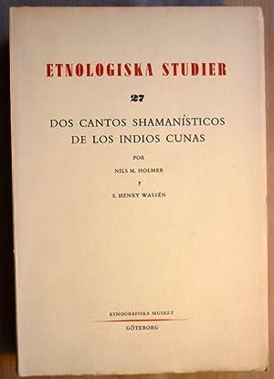 Dos cantos shamanisticos de los Indios Cunas.: Nils M. Holmer;