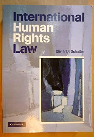 International Human Rights Law. Cases, Materials, Commentary: De Schutter, Olivier