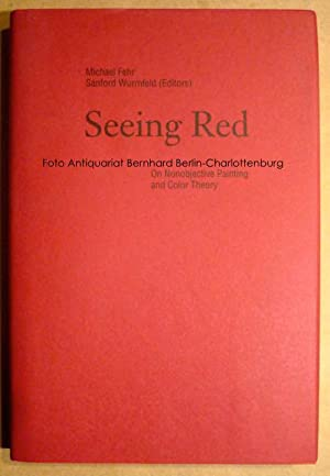Seeing red. On Nonobjective Painting and Color: Michael Fehr; Sanford