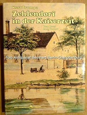 Zehlendorf in der Kaiserzeit. Vom Dorf zum: Trumpa, Kurt (Hrsg.)