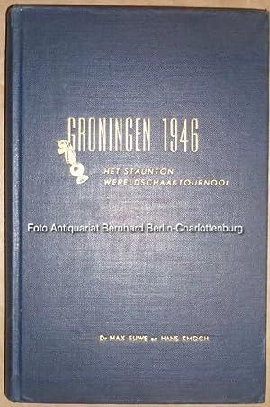 Groningen 1946. Het Staunton Wereldschaaktournooi: M. Euwe; Hans