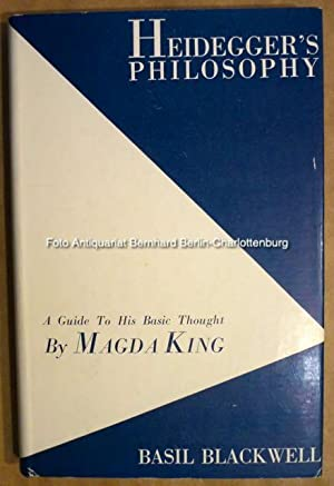 Heidegger's Philosophy. A Guide To His Basic: King, Magda