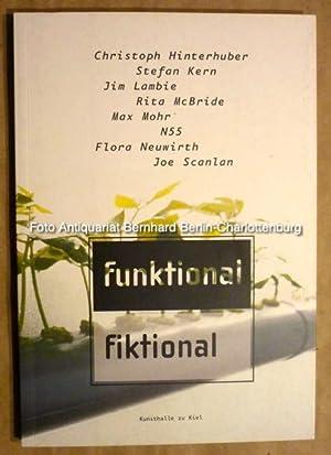 Funktional. Fiktional. Christoph Hinterhuber, Stefan Kern, Jim: Bartelsheim, Sabine; Ermacora,