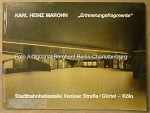 Karl Heinz Marohn. Erinnerungsfragmente. Stadtbahnhaltestelle Venloer Strasse.: Karl Heinz Marohn;