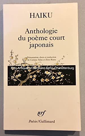 Haiku. Anthologie du poeme court japonais