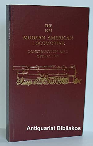 The 1925 modern american locomotive. Construction and: Frederick J. Prior