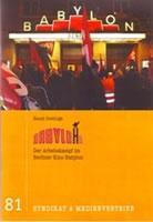 Babylo(h)n. Der Arbeitskampf im Berliner Kino Babylon - Hansi Oostinga