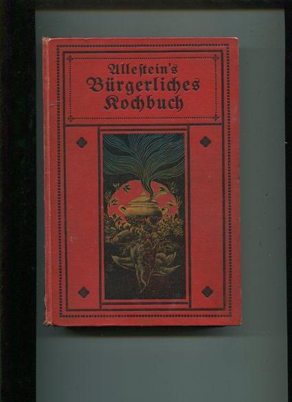 Allestein's Bestes bürgerliches Kochbuch der nord- und: Allestein, Emma: