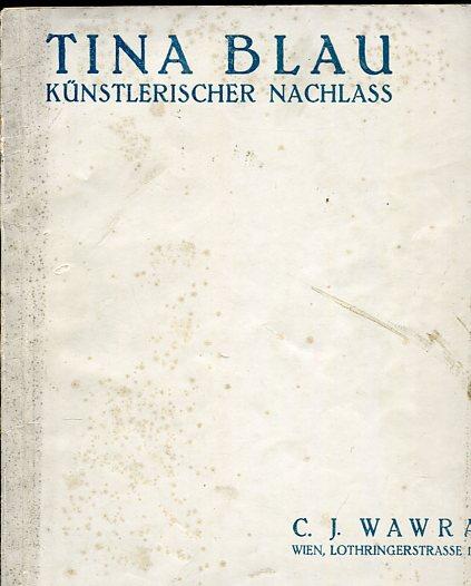 Tina Blau. Künstlerischer Nachlass. Versteigerung des Künstlerischen Nachlasses der Landschaftsmalerin Tina Blau. - C.J. Wawra