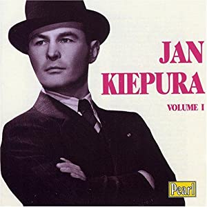Jan Kiepura Volume 1: Jan, Kiepura: