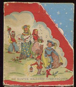 Die Bunten Waldheim - Kinderbücher; 6 Märchen: Grimm, Brüder und
