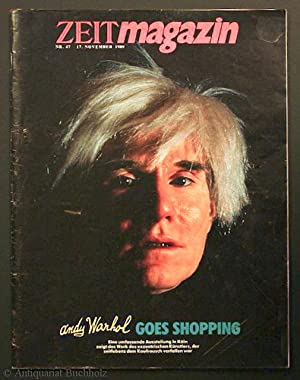 Zeit Magazin Nr. 47, 17 November 1989 darin: ''Andy Warhol goes Shopping''