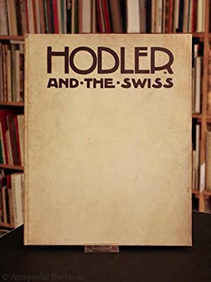 Ferdinand Hodler and the Swiss.