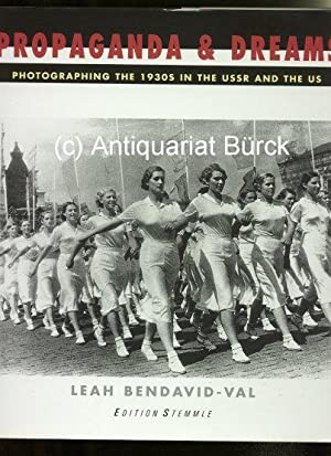 Propaganda & dreams. Photographing the 1930s in the USSR and the US. Zugleich Katalog zur Ausstel...