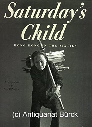 Saturday's Child. Hong Kong in the Sixties. Mit Fotografien von Frank Fischbeck. [Text Englisch].