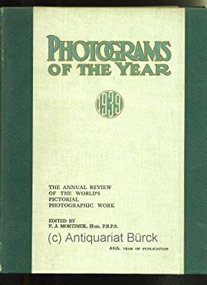 Photograms of the year 1939. The annual review of the world's pictorial photographic work. 44th y...