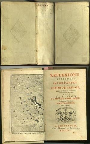 Reflexions serieuses et importantes de Robinson Crusoe,: Defoe, Daniel