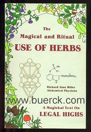 The magical and ritual use of herbs.: Miller, Richard Alan