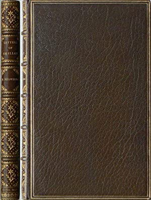 Letters of Percy Bysshe Shelley. With an Introductory Essay by Robert Browning.