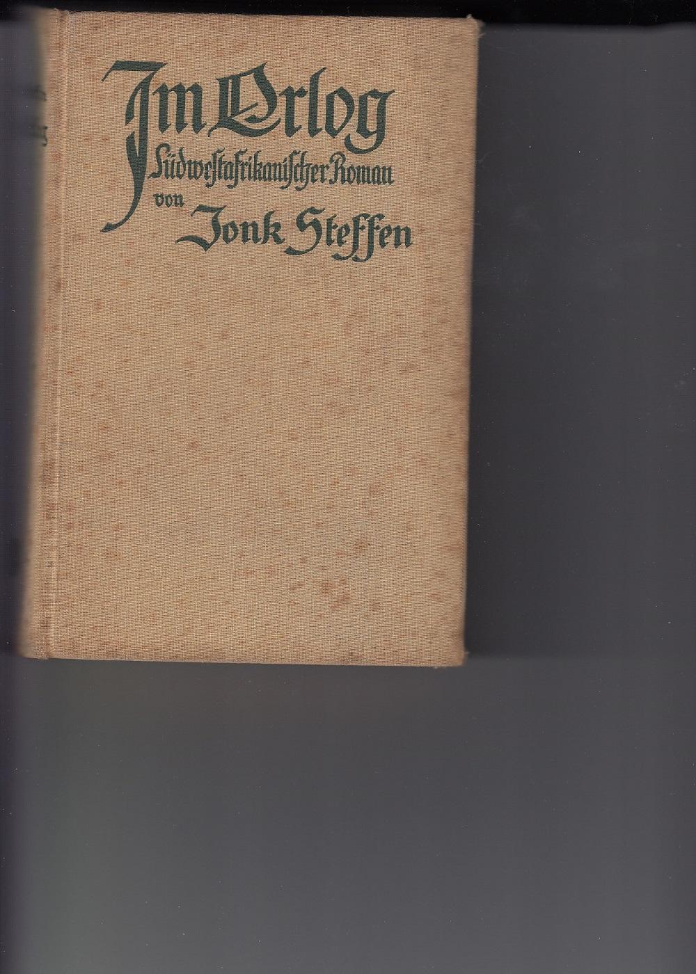 Im Orlog. Südwestafrikanischer Roman. 1 Karte.: Steffen, Jonk: