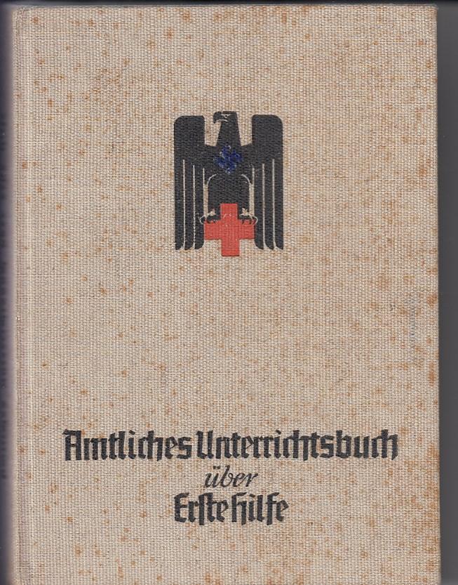 Amtliches Unterrichtsbuch über Erste Hilfe. Grundausbildung. Mit: Krueger, Richard: