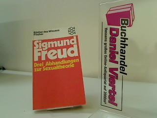 Drei Abhandlungen zur Sexualtheorie und verwandte Schriften.: Freud, Sigmund: