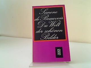 Die Welt der schönen Bilder : Roman.: Beauvoir, Simone de: