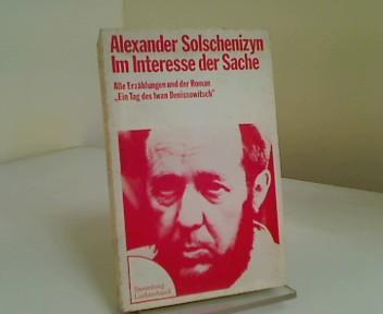 Im Interesse der Sache. Erzählungen.: Solschenizyn, Alexander: