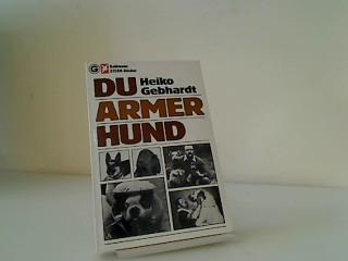 Du armer Hund. 11505 : Goldmann-Stern-Bücher: Gebhardt, Heiko: