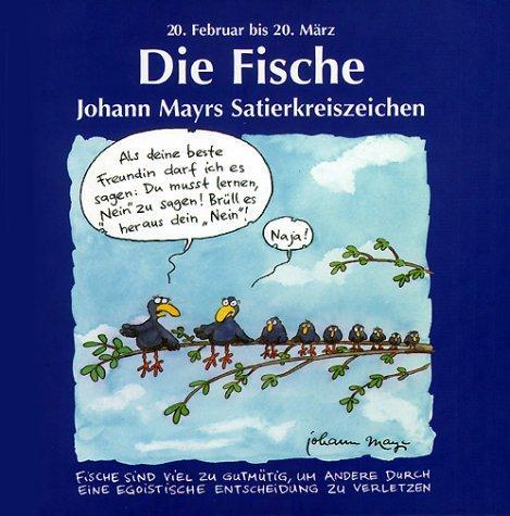 Die Fische Johann Mayrs Satierkreiszeichen,: Mayr, Johann:
