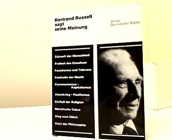 Bertrand Russell sagt seine Meinung Eine Stimme: Russell, Bertrand: