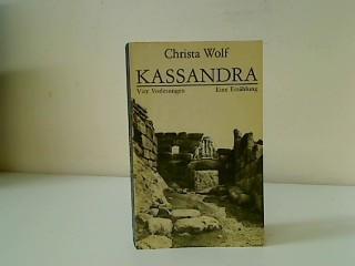 Kassandra : 4 Vorlesungen ; eine Erzählung.: Wolf, Christa: