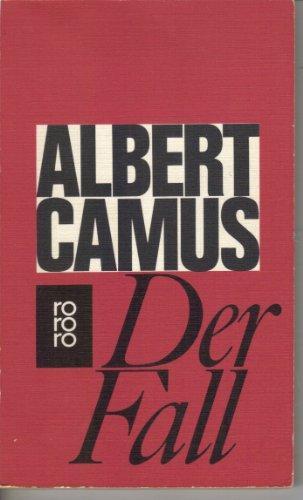 Der Fall : Roman. [Aus d. Franz.: Camus, Albert: