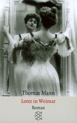 Lotte in Weimar : Roman. Fischer ;: Mann, Thomas:
