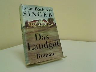 Das Landgut : Roman. Aus d. Amerikan.: Singer, Isaac Bashevis:
