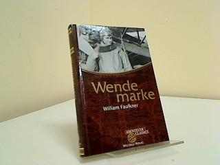 Wendemarke Abenteuer Classics,: Faulkner, William: