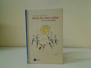 Worte für mein Leben : Gebete für: Frisch, Hermann-Josef: