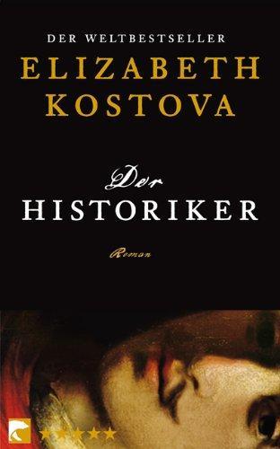 Der Historiker : Roman. Elizabeth Kostova. Aus dem Engl. von Werner Löcher-Lawrence, BvT ; 765 - Kostova, Elizabeth und Werner [Übers.] Löcher-Lawrence