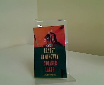 Indianerlager : Nick-Adams-Stories. Dt. von Annemarie Horschitz-Horst: Hemingway, Ernest: