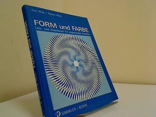 Form und Farbe : Lehr- u. Arbeitsbuch: Wick, Kurt und