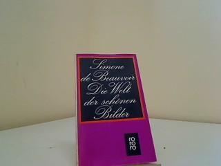 Die Welt der schönen Bilder Aus d.: Beauvoir, Simone de: