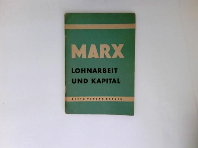 Lohnarbeit Und Kapital: Karl, Marx: