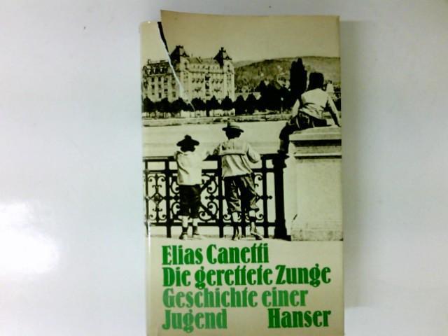 Die gerettete Zunge : Geschichte e. Jugend.: Canetti, Elias: