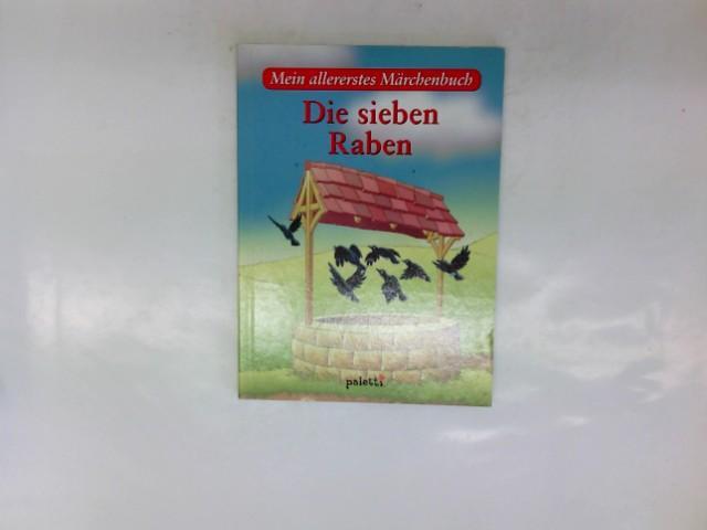 Mein allererstes Märchenbuch. Teil: Die sieben Raben.: Grimm, Jacob: