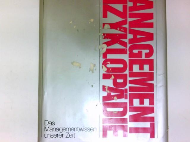 Management - Enzyklopädie. Das Managementwissen unserer Zeit