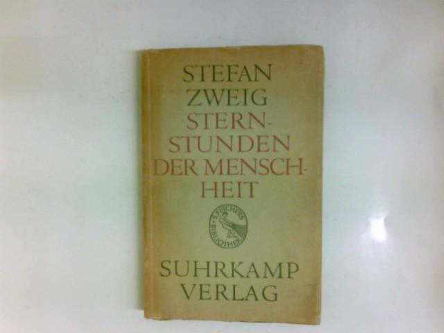Sternstunden der Menschheit : 12 historische Miniaturen.: Zweig, Stefan: